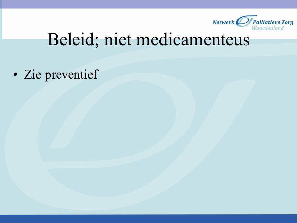 Beleid; niet medicamenteus