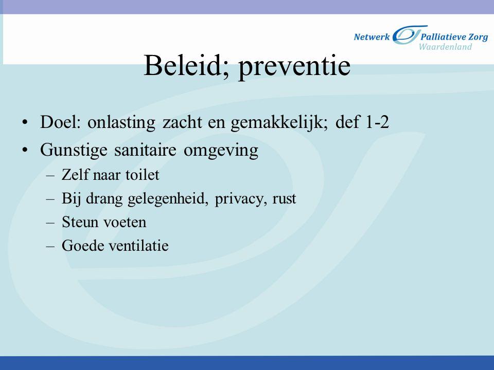 Beleid; preventie Doel: onlasting zacht en gemakkelijk; def 1-2