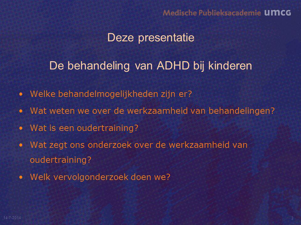 Deze presentatie De behandeling van ADHD bij kinderen