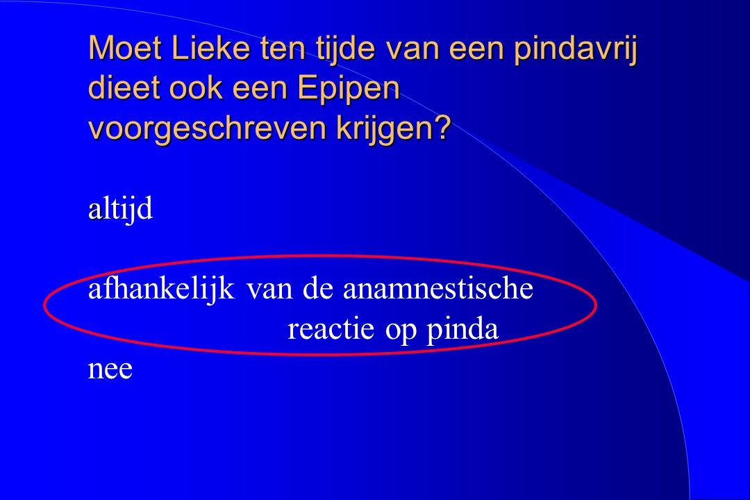 Moet Lieke ten tijde van een pindavrij dieet ook een Epipen voorgeschreven krijgen.