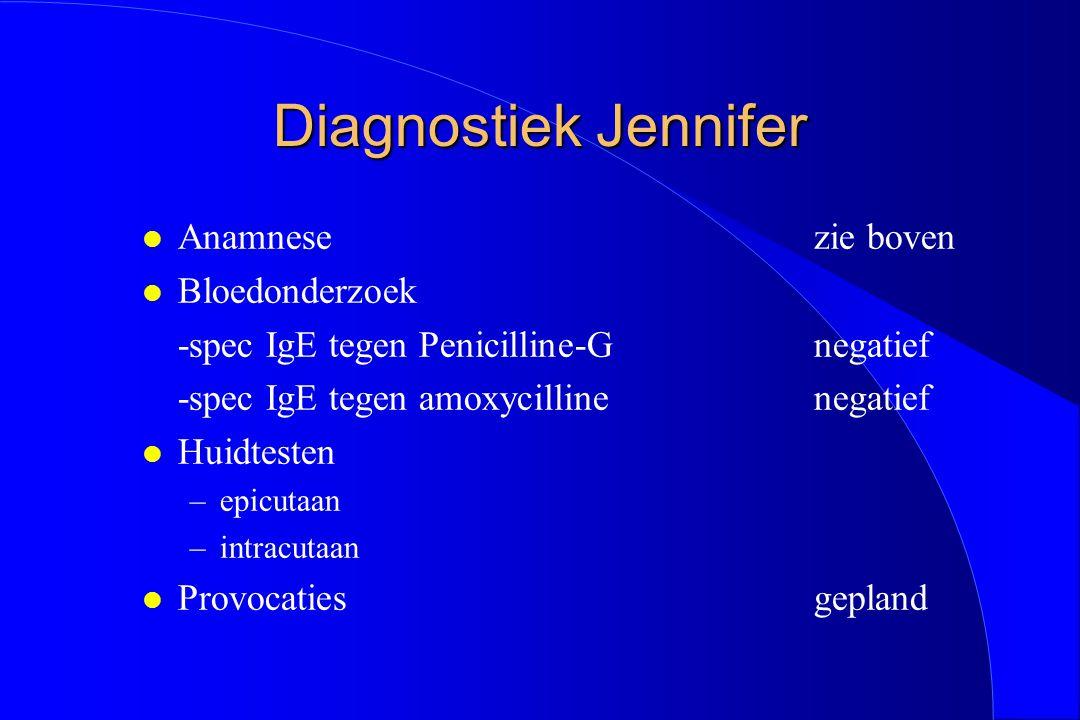 Diagnostiek Jennifer Anamnese zie boven Bloedonderzoek