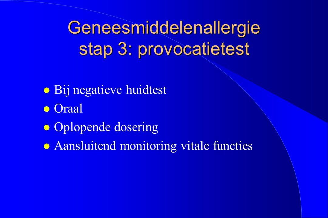 Geneesmiddelenallergie stap 3: provocatietest