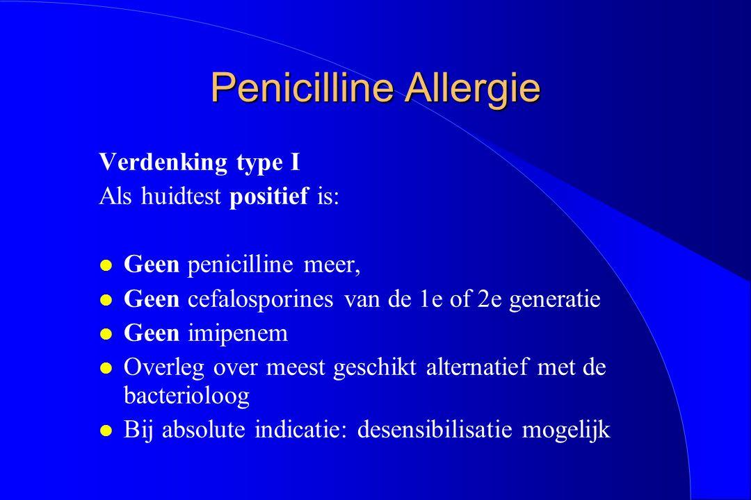 Penicilline Allergie Verdenking type I Als huidtest positief is: