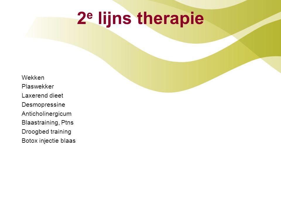 2e lijns therapie Wekken Plaswekker Laxerend dieet Desmopressine Anticholinergicum Blaastraining, Ptns Droogbed training Botox injectie blaas