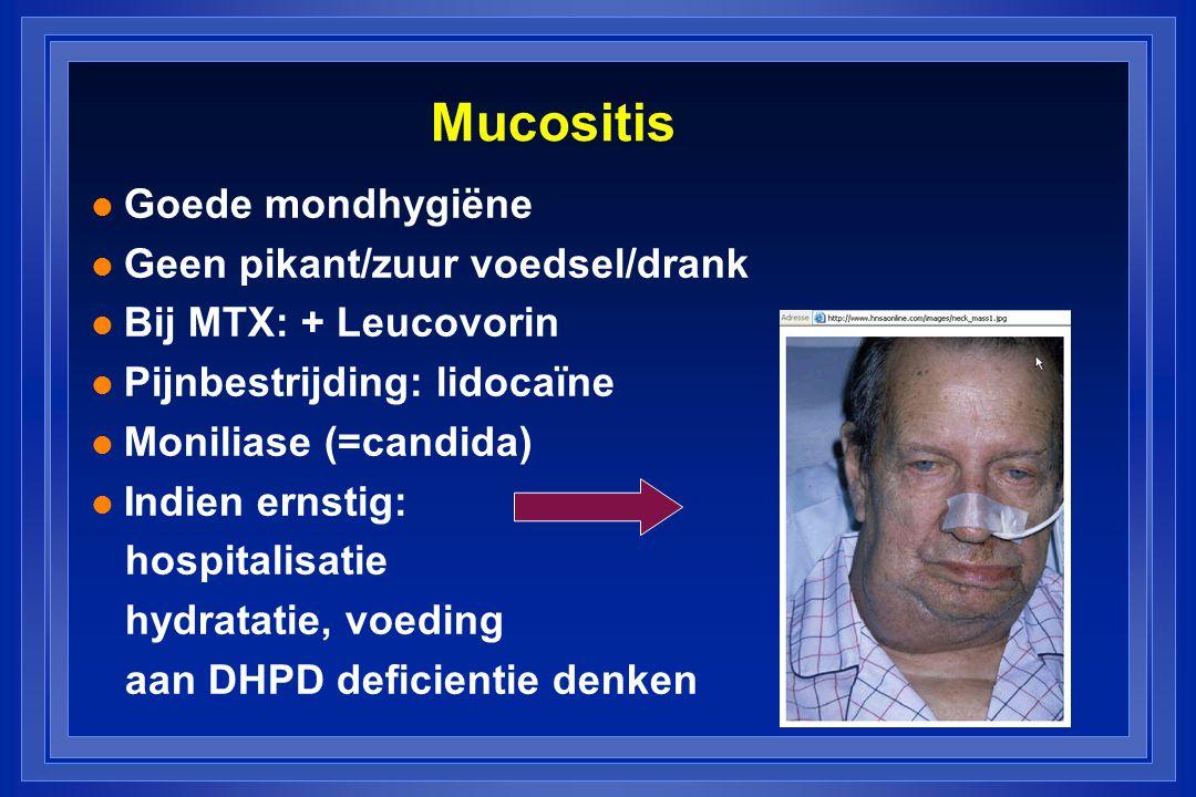 Mucositis Goede mondhygiëne Geen pikant/zuur voedsel/drank