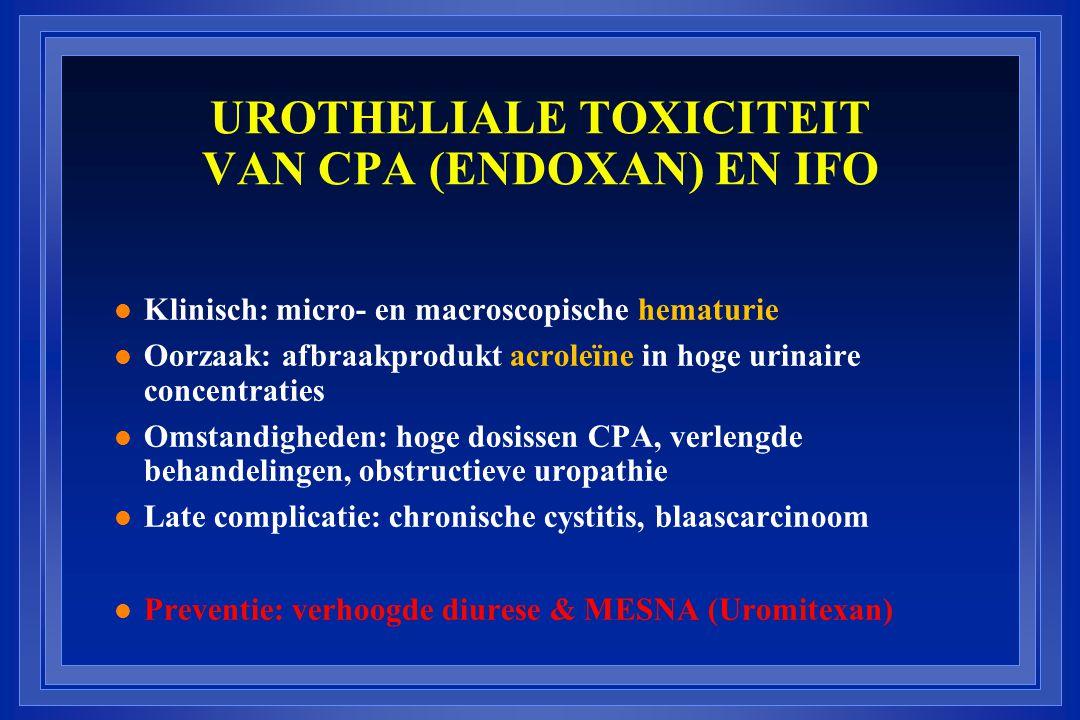 UROTHELIALE TOXICITEIT VAN CPA (ENDOXAN) EN IFO