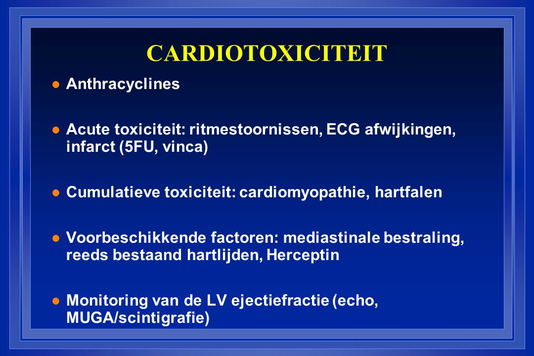 CARDIOTOXICITEIT Anthracyclines