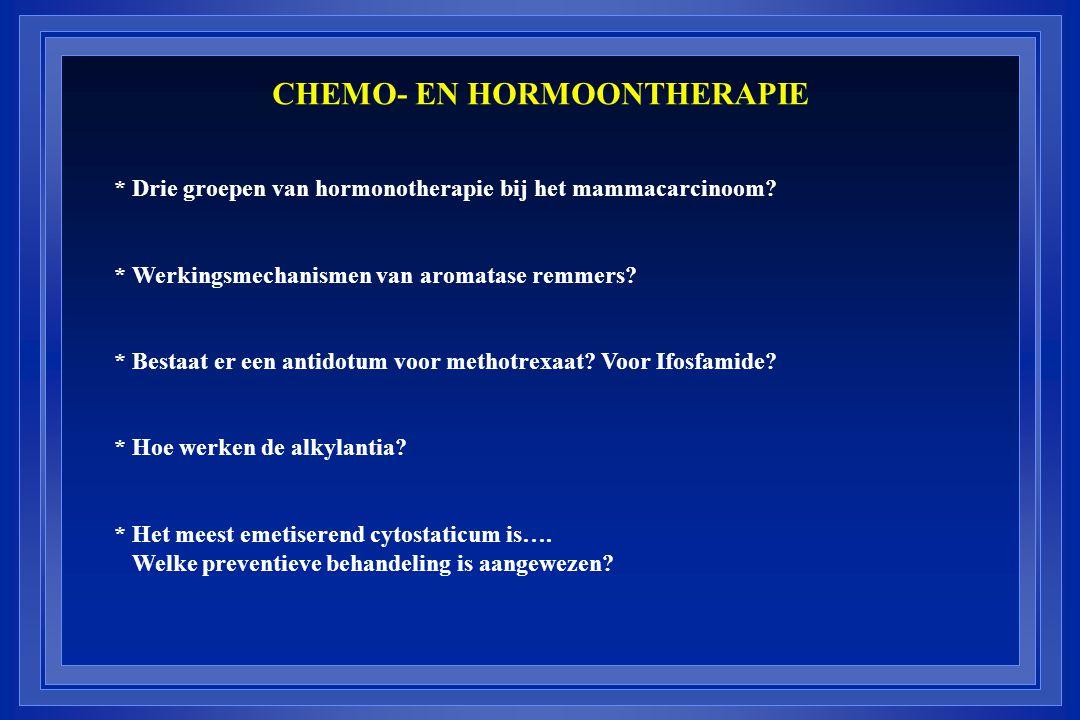 CHEMO- EN HORMOONTHERAPIE