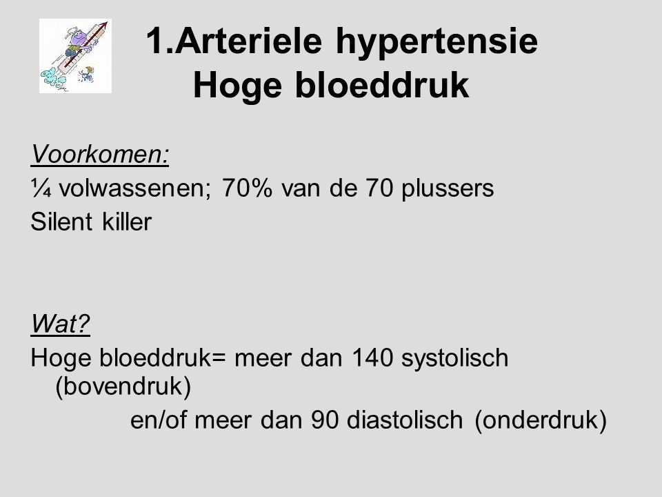 1.Arteriele hypertensie Hoge bloeddruk