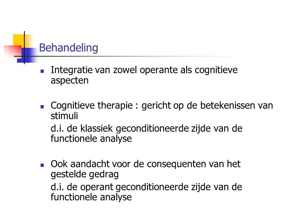 Behandeling Integratie van zowel operante als cognitieve aspecten
