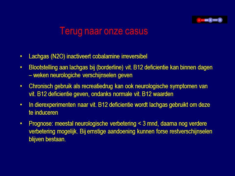 Terug naar onze casus Lachgas (N2O) inactiveert cobalamine irreversibel.