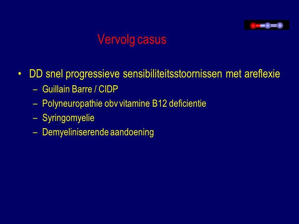 Vervolg casus DD snel progressieve sensibiliteitsstoornissen met areflexie. Guillain Barre / CIDP.
