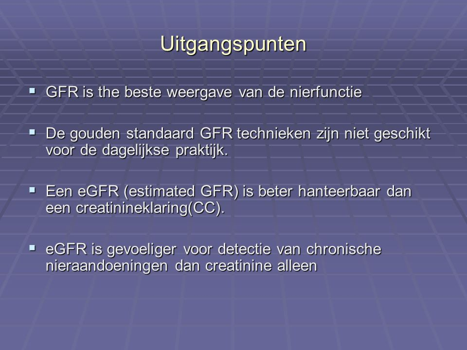 Uitgangspunten GFR is the beste weergave van de nierfunctie