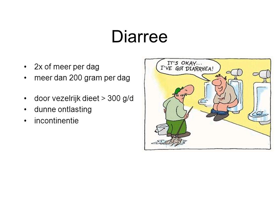 Diarree 2x of meer per dag meer dan 200 gram per dag