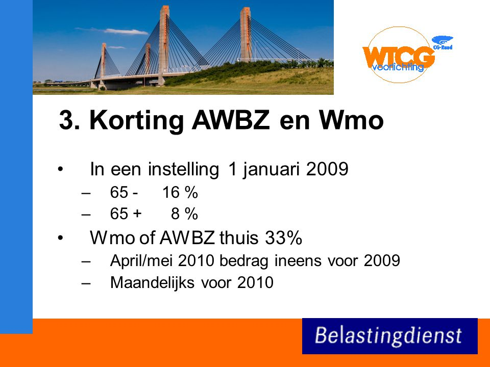 3. Korting AWBZ en Wmo In een instelling 1 januari 2009