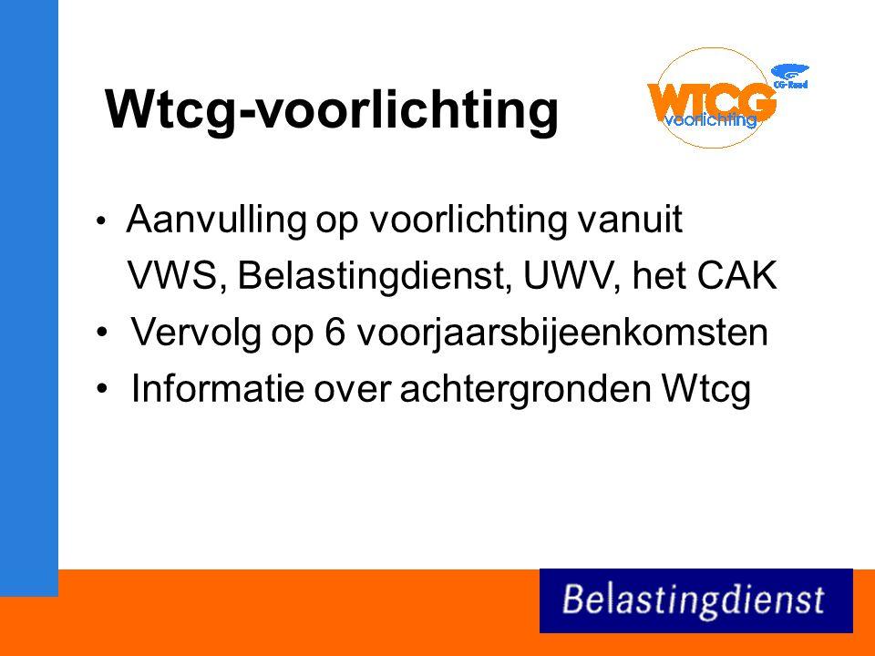 Wtcg-voorlichting VWS, Belastingdienst, UWV, het CAK