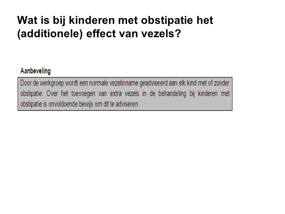 Wat is bij kinderen met obstipatie het (additionele) effect van vezels