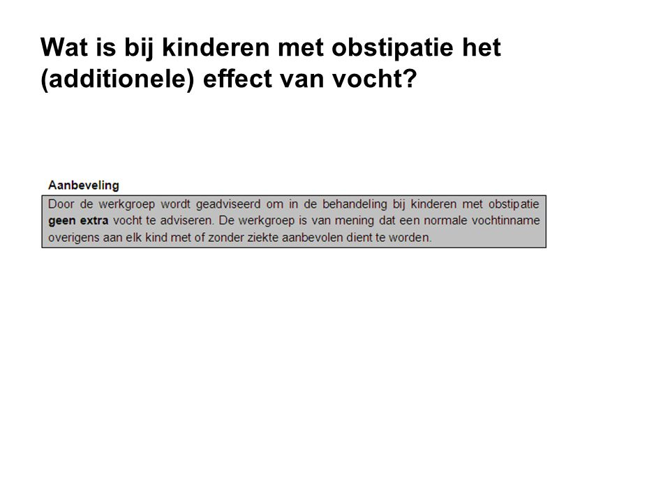Wat is bij kinderen met obstipatie het (additionele) effect van vocht