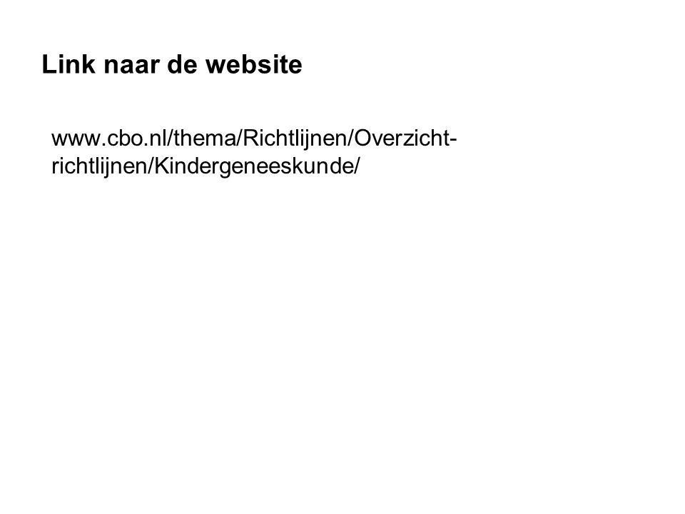 Link naar de website www.cbo.nl/thema/Richtlijnen/Overzicht-richtlijnen/Kindergeneeskunde/