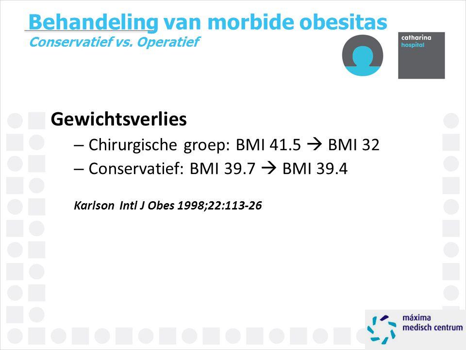 Behandeling van morbide obesitas Conservatief vs. Operatief