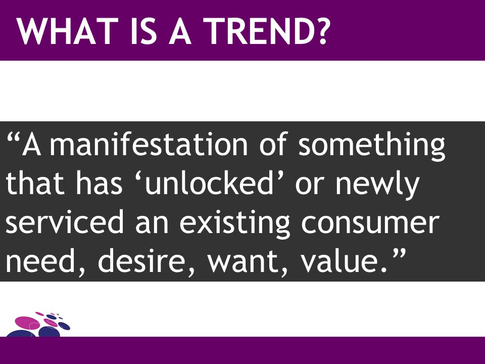 WHAT IS A TREND.
