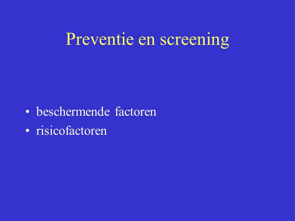 Preventie en screening
