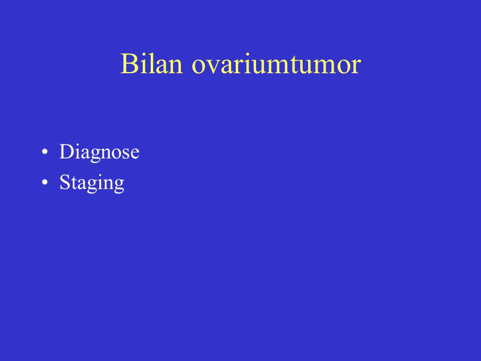 Bilan ovariumtumor Diagnose Staging