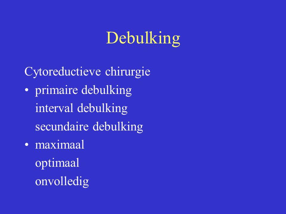 Debulking Cytoreductieve chirurgie primaire debulking