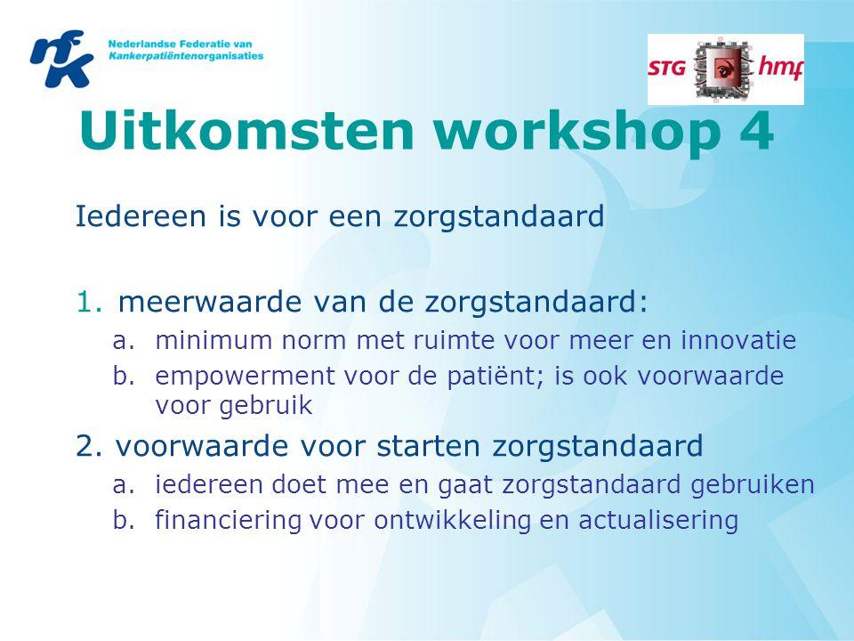 Uitkomsten workshop 4 Iedereen is voor een zorgstandaard