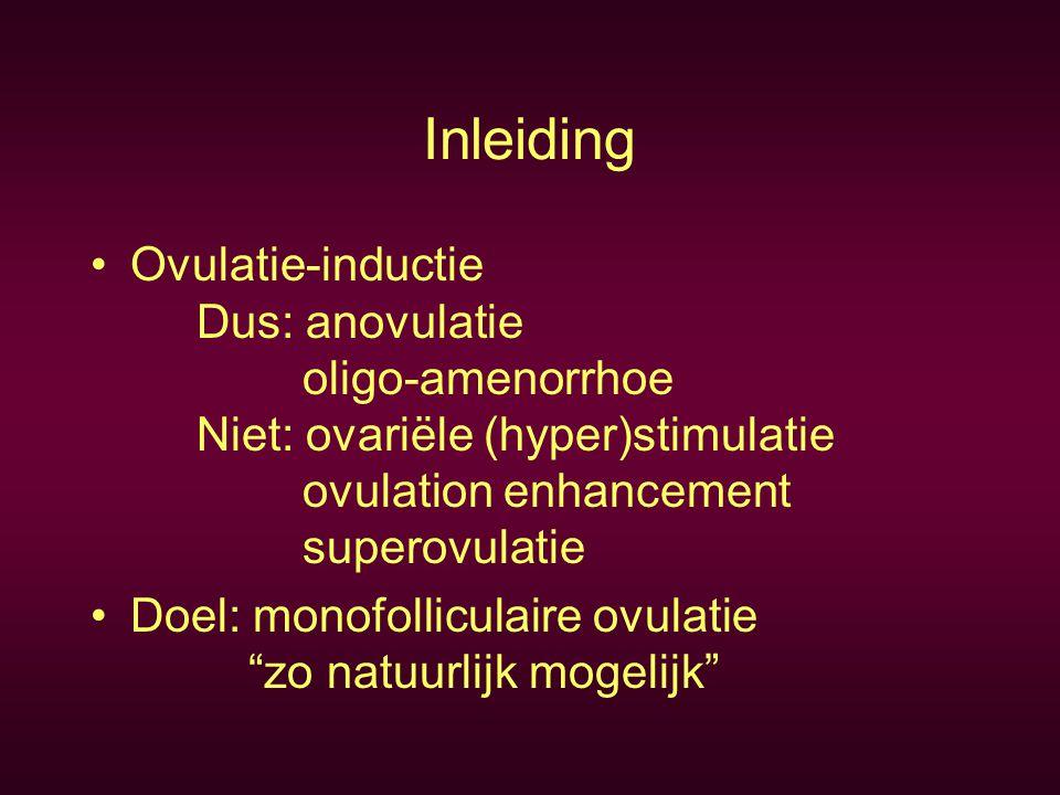 Inleiding Ovulatie-inductie Dus: anovulatie oligo-amenorrhoe Niet: ovariële (hyper)stimulatie ovulation enhancement superovulatie.
