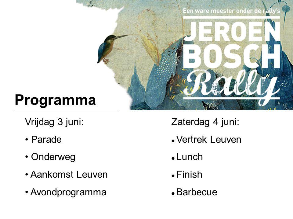 Programma Vrijdag 3 juni: Zaterdag 4 juni: Parade  Vertrek Leuven