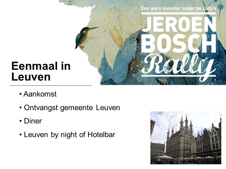 Eenmaal in Leuven Aankomst Ontvangst gemeente Leuven Diner
