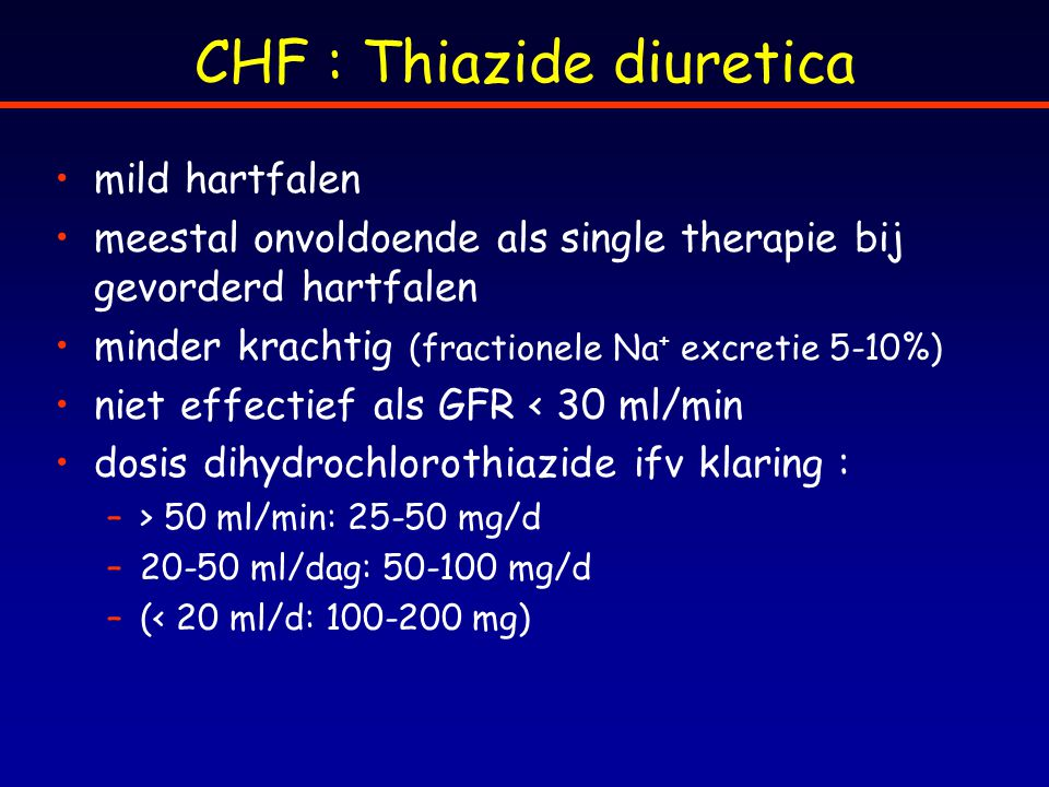 CHF : Thiazide diuretica