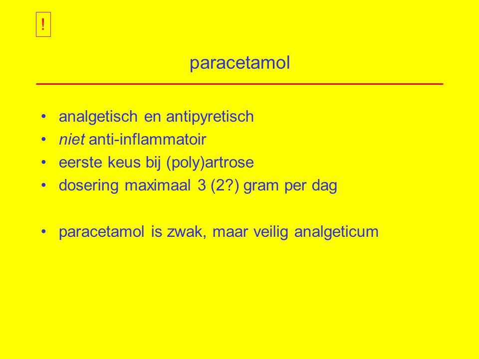 paracetamol ! analgetisch en antipyretisch niet anti-inflammatoir