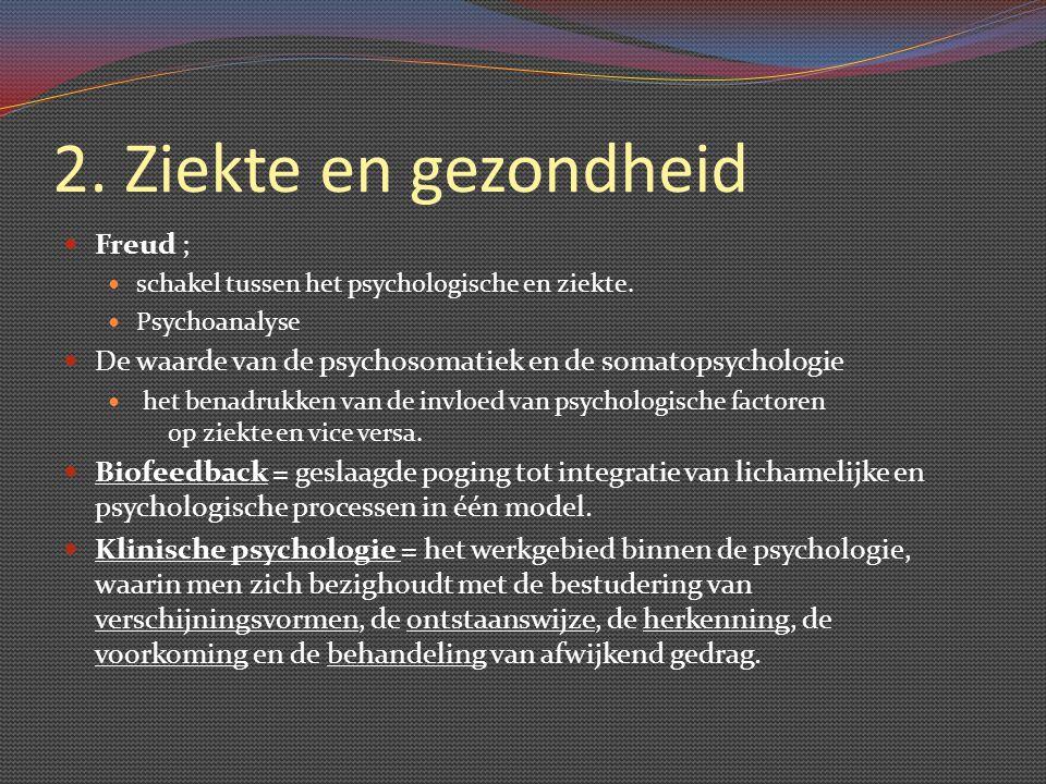 2. Ziekte en gezondheid Freud ;