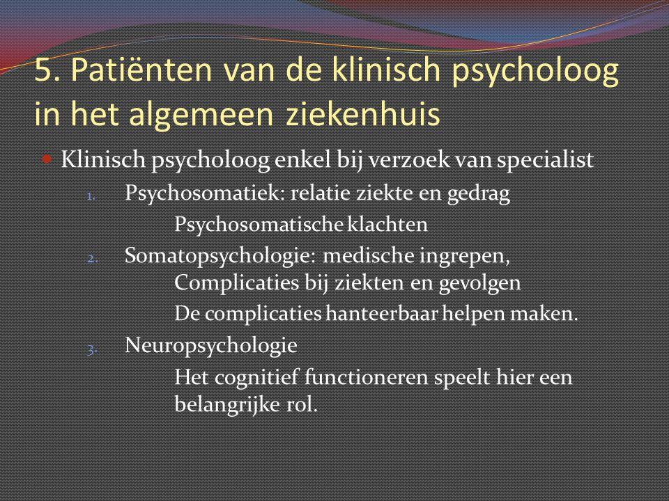 5. Patiënten van de klinisch psycholoog in het algemeen ziekenhuis