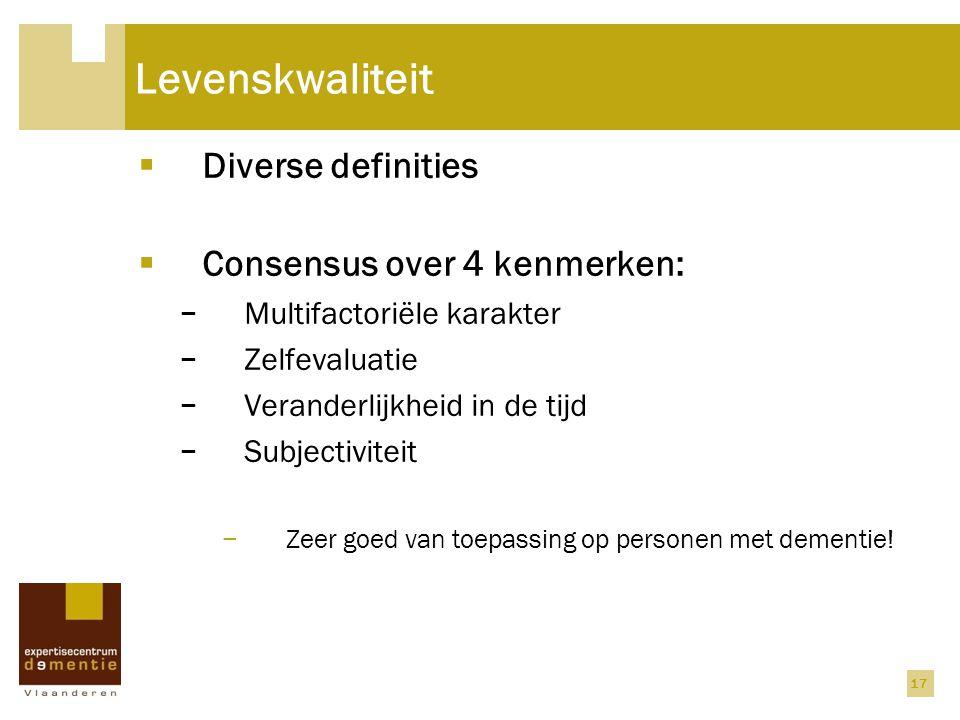 Levenskwaliteit Diverse definities Consensus over 4 kenmerken: