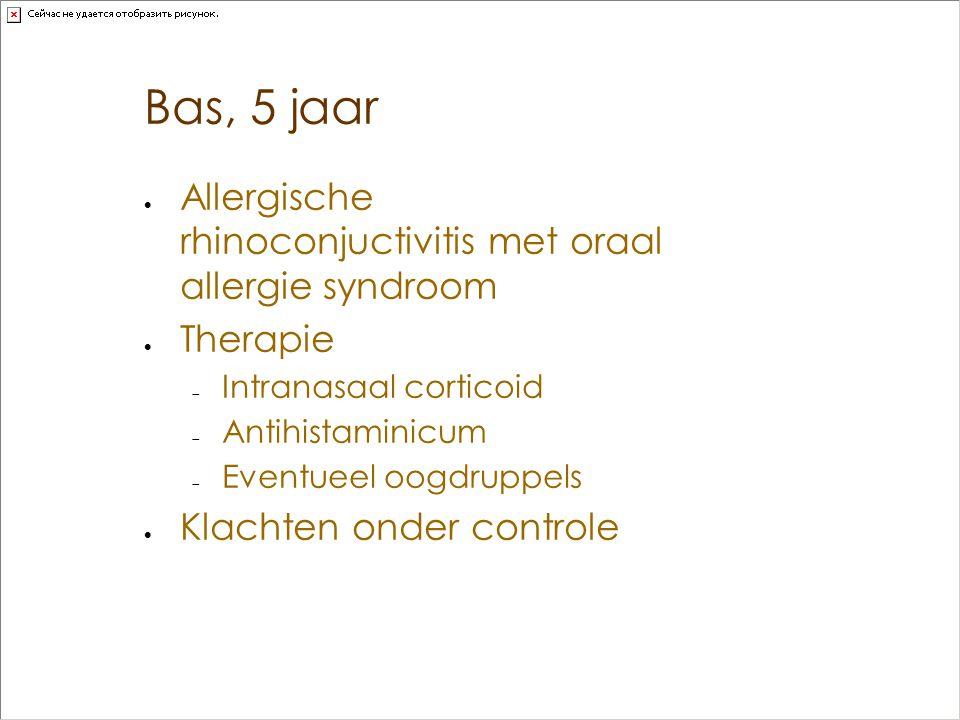 Bas, 5 jaar Allergische rhinoconjuctivitis met oraal allergie syndroom
