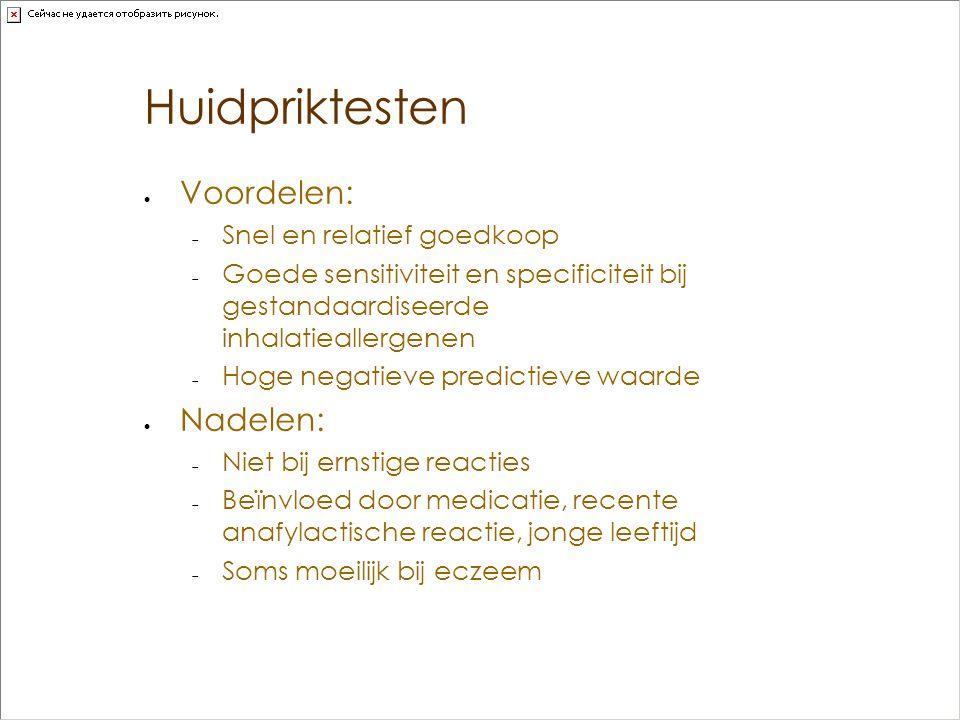 Huidpriktesten Voordelen: Nadelen: Snel en relatief goedkoop