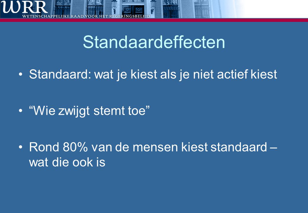 Standaardeffecten Standaard: wat je kiest als je niet actief kiest