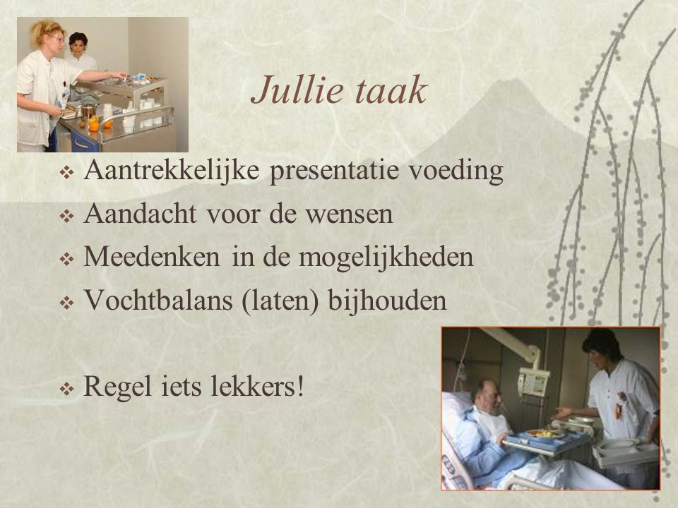 Jullie taak Aantrekkelijke presentatie voeding Aandacht voor de wensen