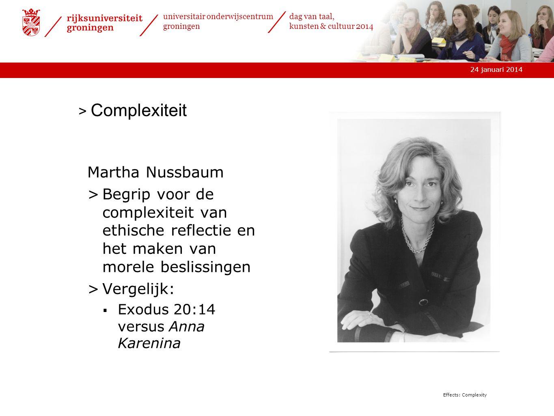 > Complexiteit Martha Nussbaum. Begrip voor de complexiteit van ethische reflectie en het maken van morele beslissingen.