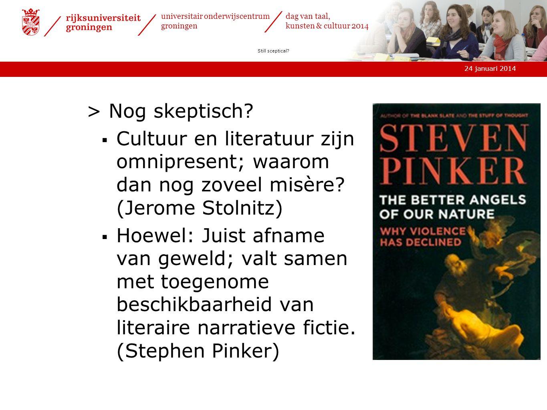 Still sceptical > Nog skeptisch Cultuur en literatuur zijn omnipresent; waarom dan nog zoveel misère (Jerome Stolnitz)