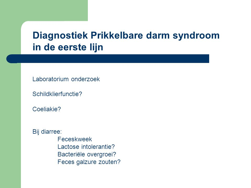 Diagnostiek Prikkelbare darm syndroom in de eerste lijn