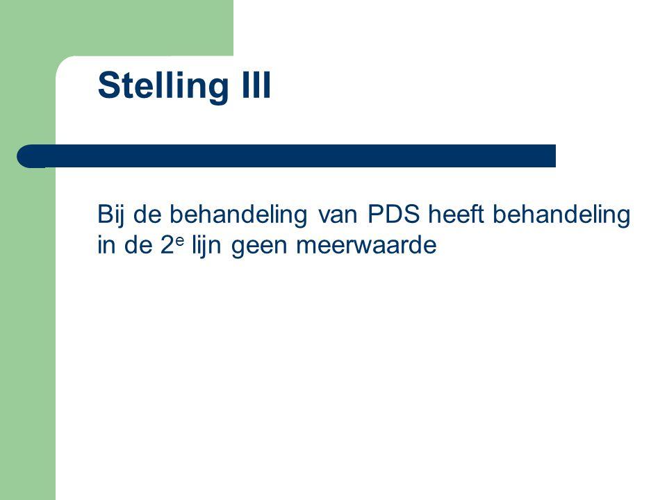 Stelling III Bij de behandeling van PDS heeft behandeling in de 2e lijn geen meerwaarde