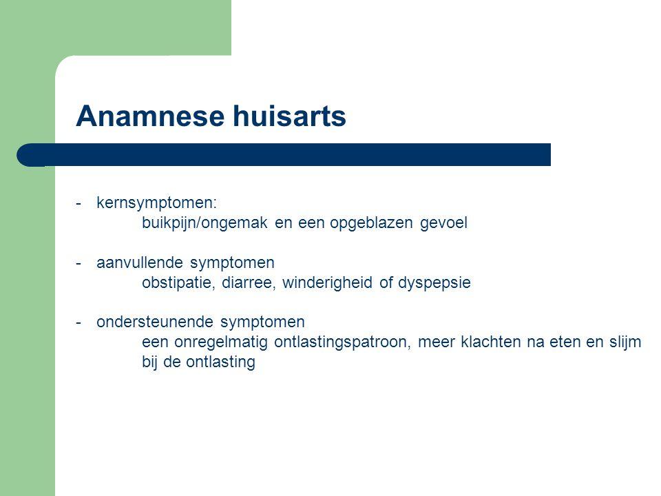 Anamnese huisarts kernsymptomen: buikpijn/ongemak en een opgeblazen gevoel. aanvullende symptomen.
