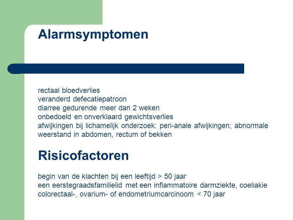 Alarmsymptomen rectaal bloedverlies. veranderd defecatiepatroon. diarree gedurende meer dan 2 weken.
