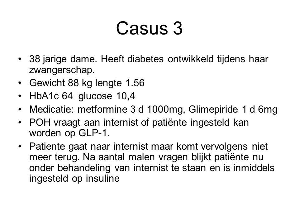 Casus 3 38 jarige dame. Heeft diabetes ontwikkeld tijdens haar zwangerschap. Gewicht 88 kg lengte 1.56.