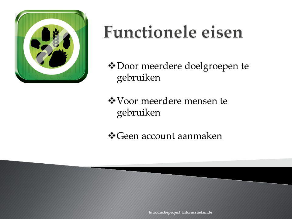 Functionele eisen Door meerdere doelgroepen te gebruiken