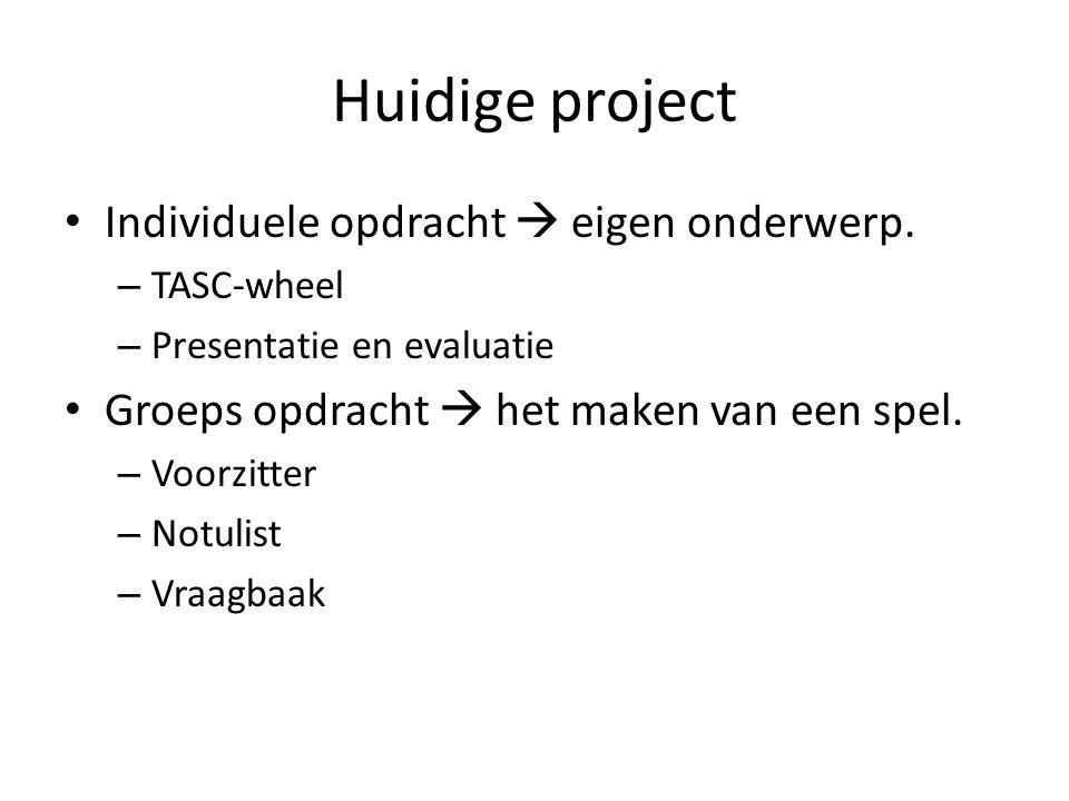 Huidige project Individuele opdracht  eigen onderwerp.